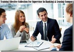 training pengumpulan yang efektif untuk supervisor di perusahaan perbankan & leasing murah